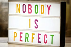 Nobody is perfect sign. This represents how therapy for perfectionists can help women lower their fear, anxiety and stress during therapy for perfectionism. I am a counselor in Houston, TX 77006